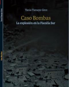 Caso Bombas. La explosión en la Fiscalía Sur
